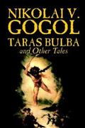 Taras Bulba and Other Tales 0 9781592244584 1592244580