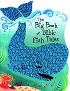 The Big Book of Bible Fish Tales 0 9780825455148 0825455146