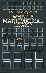 What Is Mathematical Logic 1st Edition 9780486151526 0486151522