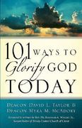 101 Ways To Glorify God Today 0 9781594673672 1594673675