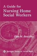 A Supplemental Guide for Nursing Home Social Workers 1st edition 9780826115331 0826115330