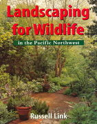 Landscaping for Wildlife in the Pacific Northwest 0 9780295978208 0295978201