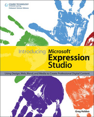 Introducing Microsoft Expression Studio 1st edition 9781598631562 159863156X