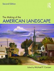 The Making of the American Landscape 2nd Edition 9780415950077 0415950074
