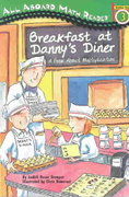 All Aboard Math Reader Station Stop 3 Breakfast at Danny's Diner: A BookAbout Multiplication 0 9780448432106 0448432102