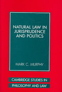 Natural Law in Jurisprudence and Politics 0 9780521859301 0521859301