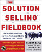 The Solution Selling Fieldbook 1st edition 9780071456074 0071456074