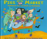 Pigs Go to Market 0 9780689810695 0689810695
