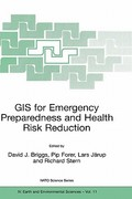 GIS for Emergency Preparedness and Health Risk Reduction 1st edition 9781402007989 1402007981