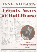 Twenty Years at Hull-House 0 9780252061073 0252061071