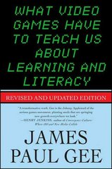 What Video Games Have to Teach Us About Learning and Literacy. Second Edition 2nd Edition 9781403984531 1403984530