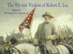 The Wit and Wisdom of Robert E. Lee 0 9781565542754 1565542754