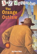 A to Z Mysteries: The Orange Outlaw 0 9780375802706 0375802703