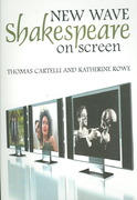 New Wave Shakespeare on Screen 1st Edition 9780745633930 0745633935