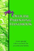 My Official Parenting Handbook 0 9781420858655 1420858653
