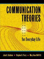 Communication Theories for Everyday Life 1st Edition 9780205348060 0205348068