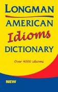 Longman American Idioms Dictionary 1st edition 9780582305755 0582305756