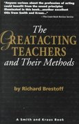 The Great Acting Teachers and Their Methods 1st Edition 9781575250120 1575250128
