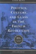 Politics, Culture, and Class in the French Revolution 20th edition 9780520241565 0520241568