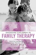 Engaging Children in Family Therapy 1st Edition 9781135413125 1135413126