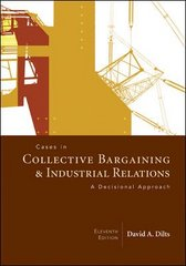 Cases in Collective Bargaining &amp. Industrial Relations 11th edition 9780072987362 0072987367
