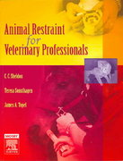 Animal Restraint for Veterinary Professionals 1st Edition 9780323034654 0323034659