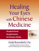 Healing Your Eyes with Chinese Medicine 1st edition 9781556436628 1556436629