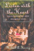 Listen with the Heart 1st Edition 9781581210194 1581210191