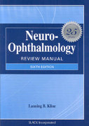 Neuro-Ophthalmology Review Manual 6th edition 9781556427893 1556427891