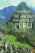 The Ancient Kingdoms of Peru 1st Edition 9780140233810 0140233814