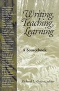Writing, Teaching, Learning 4th edition 9780867094886 0867094885