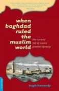 When Baghdad Ruled the Muslim World 1st Edition 9780306814808 0306814803