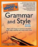The Complete Idiot's Guide to Grammar And Style, 2nd Edition 2nd edition 9781592571154 1592571158