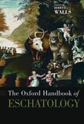 The Oxford Handbook of Eschatology 1st Edition 9780199742486 0199742480