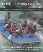 Leisure Programming: A Service-Centered and Benefits Approach with PowerWeb Bind-in Passcard 4th Edition 9780072878530 0072878533