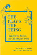 The Play's the Thing 1st Edition 9780807731710 0807731714