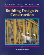 Case Studies in Building Design and Construction 1st edition 9780130797759 0130797758