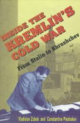 Inside the Kremlin's Cold War 1st Edition 9780674455320 0674455320