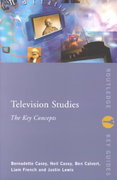 Television Studies: The Key Concepts 1st edition 9780415172370 0415172373