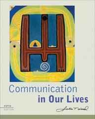 Communication in Our Lives 5th edition 9780495502012 0495502014