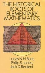 The Historical Roots of Elementary Mathematics 1st Edition 9780486255637 0486255638
