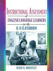 Instructional Assessment of ELLs in the K-8 Classroom 1st edition 9780205455997 0205455999
