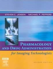 Pharmacology and Drug Administration for Imaging Technologists 2nd Edition 9780323030755 0323030750