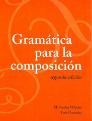 Gramatica para la composicion 2nd Edition 9781589011717 1589011716