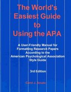 The World's Easiest Guide to Using the APA 3rd edition 9780971375673 0971375674