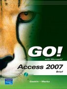 GO! with Microsoft Access 2007, Brief 1st edition 9780132448161 0132448165