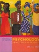 Exploring Psychology, Sixth Edition, in Modules (Cloth) 6th edition 9780716769804 0716769808