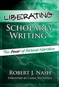 Liberating Scholarly Writing 0 9780807745250 0807745251