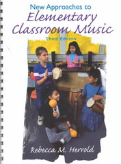 New Approaches to Elementary Classroom Music 3rd edition 9780132485500 0132485508