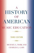 A History of American Music Education 3rd edition 9781578865765 157886576X